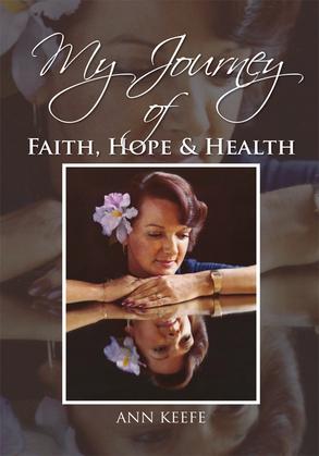 My Journey of Faith, Hope & Health