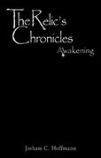 The Relic's Chronicles - Book 1