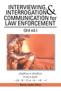 Interviewing, Interrogation & Communication for Law Enforcement