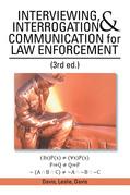 Interviewing, Interrogation & Communication for Law Enforcement