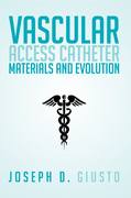 Vascular Access Catheter Materials and Evolution