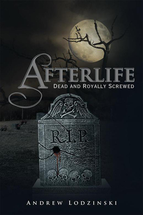 Afterlife Dead and Royally Screwed