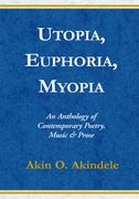 Utopia, Euphoria, Myopia