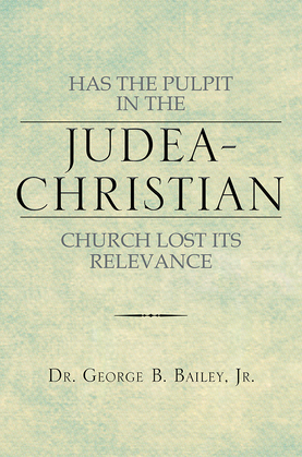 Has the Pulpit in the Judea-Christian Church Lost Its Relevance