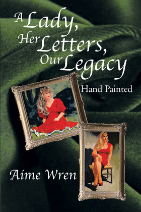 A Lady, Her Letters, Our Legacy