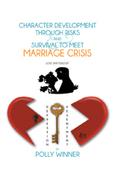 Character Development  Through Risks & Survival to Meet Marriage Crisis