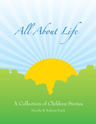 All About Life: a Collection of Children Stories