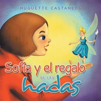 Sofía Y El Regalo De Las Hadas