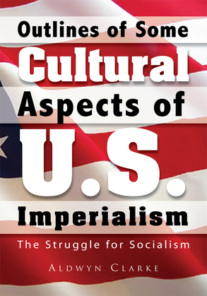 Outlines of Some Cultural Aspects of U.S. Imperialism