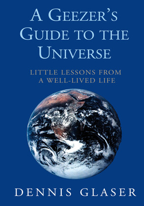 A Geezer's Guide to the Universe