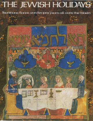 The Jewish holidays. Traditions Songs and Recipes from all over the World