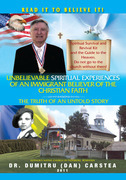 Unbelievable Spiritual Experiences of a Romanian Immigrant Believer of the Christian Faith