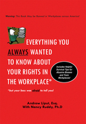 Everything You Always Wanted to Know About Your Rights in the Workplace