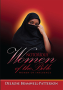 Notorious Women of the Bible:Women of Influence