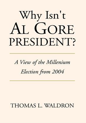 Why Isn't Al Gore President?