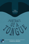 Yoko Tawada's Portrait of a Tongue
