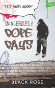 Dangerously Dope Days