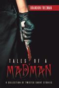 Tales of a Madman