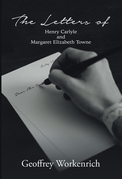 The Letters of Henry Carlyle and Margaret Elizabeth Towne