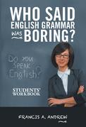 Who Said English Grammar Was Boring?