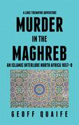 A Luke Tremayne Adventure Murder in the Maghreb