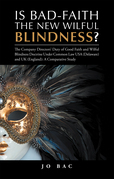 Is Bad-Faith the New Wilful Blindness?