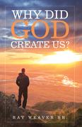 Why Did God Create Us?