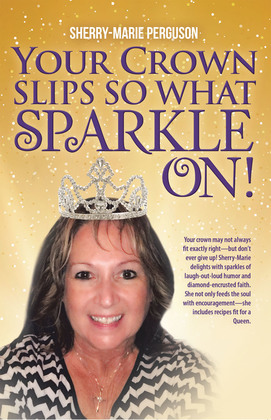 Your Crown Slips so What Sparkle On!