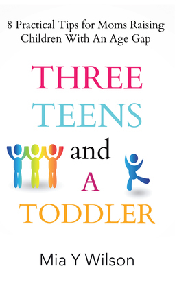 Three Teens and a Toddler