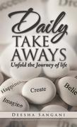 Daily Take Aways