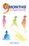 9 Months—A Joyful Journey
