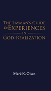 The Layman'S Guide to Experiences in God-Realization