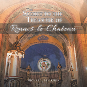 The Secret to the Treasure of Rennes-Le-Chateau