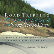 Road Tripping   from Alaska to New York City