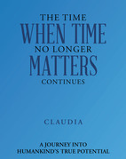 The Time When Time No Longer Matters Continues