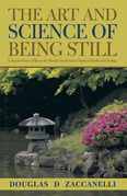 The Art and Science of Being Still