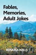 Fables, Memories, Adult Jokes