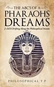 The Abcs of a Pharaoh'S Dreams