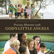 Precious Moments with God'S Little Angels