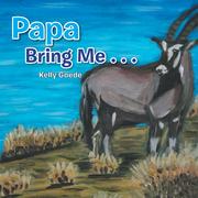 Papa Bring Me . . .