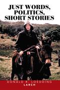 Just Words, Politics, Short Stories