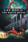 Cat-Boy Vs. the White House