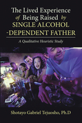 The Lived Experience of Being Raised by Single Alcohol-Dependent Father