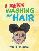 I Love Washing My Hair