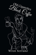Old Cigarettes and Black Coffee
