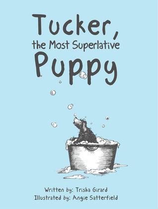 Tucker, the Most Superlative Puppy