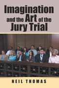 Imagination and the Art of the Jury Trial
