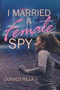 I Married a Female Spy