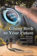 Giving Birth to Your Future