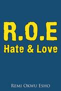 R.O.E Hate & Love